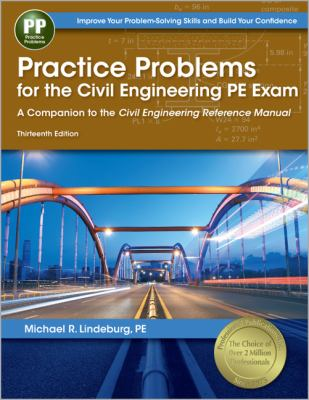 Practice Problems for the Civil Engineering PE Exam: a Companion to the Civil Engineering Reference Manual  13th 2012 edition cover