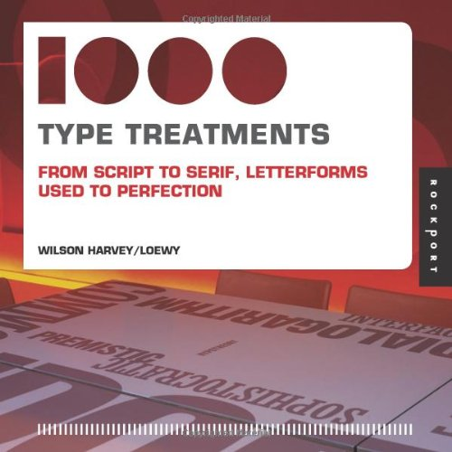 1,000 Type Treatments From Script to Serif, Letterforms Used to Perfection  2008 edition cover