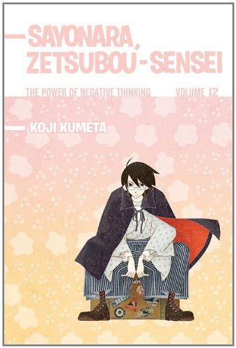Sayonara, Zetsubou-Sensei 12 The Power of Negative Thinking N/A 9781935429821 Front Cover