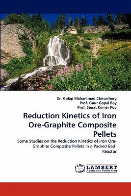 Reduction Kinetics of Iron Ore-Graphite Composite Pellets N/A 9783843357821 Front Cover