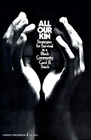 All Our Kin Strategies for Survival in a Black Community N/A edition cover