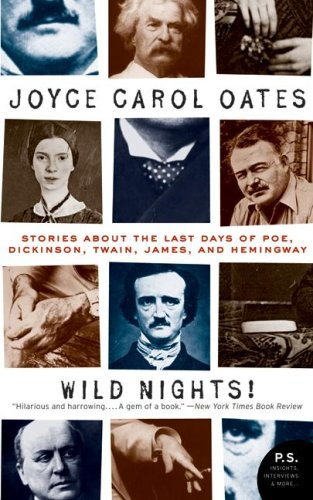 Wild Nights! Stories about the Last Days of Poe, Dickinson, Twain, James, and Hemingway  2009 9780061434822 Front Cover