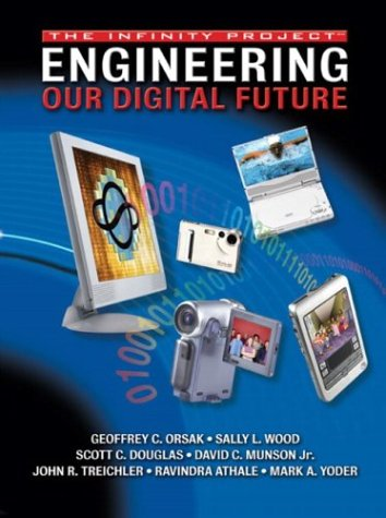 Engineering Our Digital Future The Infinity Project  2004 9780130354822 Front Cover