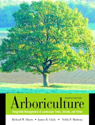 Arboriculture Integrated Management of Landscape Trees, Shrubs, and Vines 4th 2004 edition cover