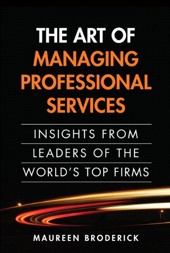 Art of Managing Professional Services Insight from Leaders of the World's Top Firms  2011 edition cover