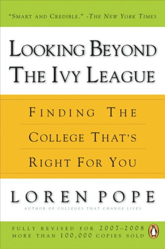 Looking Beyond the Ivy League Finding the College That's Right for You  2007 (Revised) edition cover