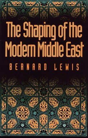 Shaping of the Modern Middle East  2nd 1994 (Revised) edition cover