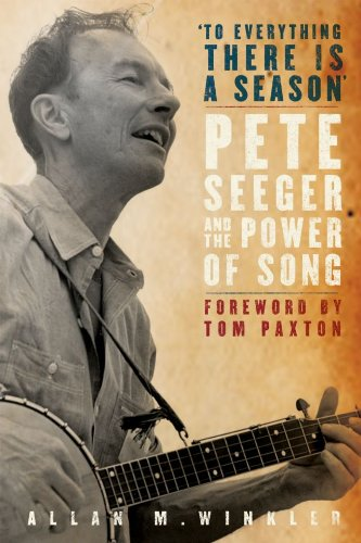 To Everything There Is a Season Pete Seeger and the Power of Song  2010 edition cover