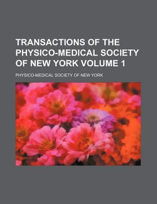 Transactions of the Physico-Medical Society of New York  N/A edition cover