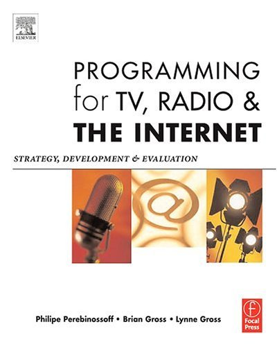 Programming for TV, Radio and the Internet Strategy, Development and Evaluation 2nd 2005 (Revised) edition cover