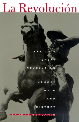 Revoluci�n Mexico's Great Revolution as Memory, Myth, and History  2000 edition cover