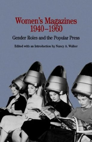 Women's Magazines, 1940-1960 Gender Roles and the Popular Press  1998 9780312163822 Front Cover