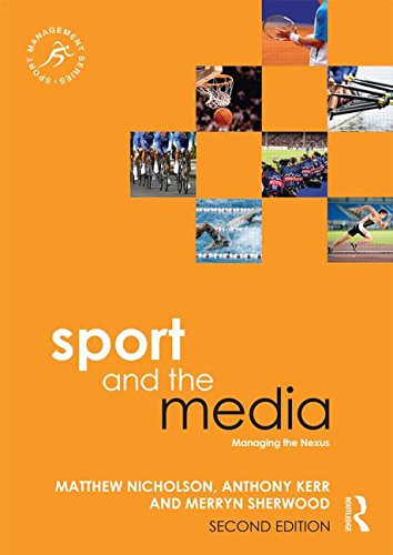 Sport and the Media Managing the Nexus 2nd 2015 (Revised) 9780415839822 Front Cover