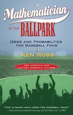 Mathematician at the Ballpark Odds and Probabilities for Baseball Fans N/A 9780452287822 Front Cover