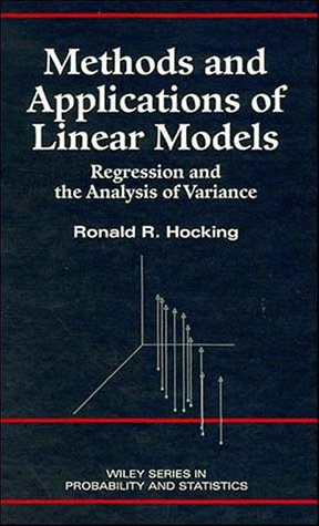 Methods and Applications of Linear Models Regression and the Analysis of Variance 1st 1996 9780471592822 Front Cover
