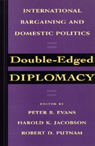 Double-Edged Diplomacy International Bargaining and Domestic Politics  1993 edition cover