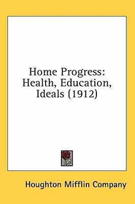 Home Progress : Health, Education, Ideals (1912) N/A 9780548669822 Front Cover