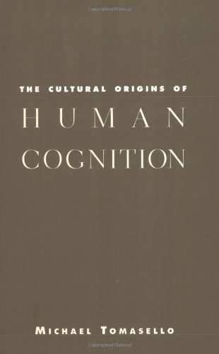 Cultural Origins of Human Cognition   2000 edition cover