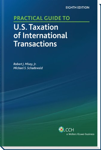 Practical Guide to U. S. Taxation of International Transactions 8th 2011 edition cover