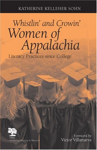 Whistlin' and Crowin' Women of Appalachia Literacy Practices since College  2006 edition cover