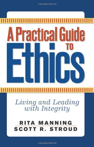Practical Guide to Ethics Living and Leading with Integrity  2008 (Revised) edition cover