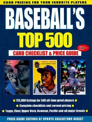 Baseball's Top 500 Card Checklist and Price Guide  1999 9780873417822 Front Cover