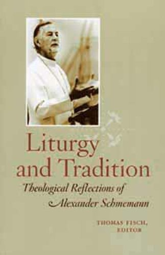 Liturgy and Tradition Theological Reflections of Alexander Schmemann N/A edition cover