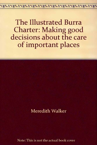 Illustrated Burra Charter : Good Practice for Heritage Places  2004 9780957852822 Front Cover