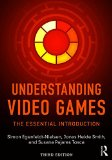 Understanding Video Games The Essential Introduction 3rd 2016 (Revised) 9781138849822 Front Cover