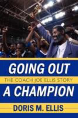 Going Out a Champion The Coach Joe Ellis Story N/A edition cover