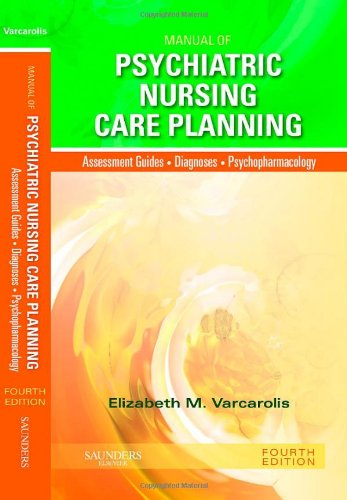 Manual of Psychiatric Nursing Care Planning Assessment Guides, Diagnoses, Psychopharmacology 4th 2010 edition cover