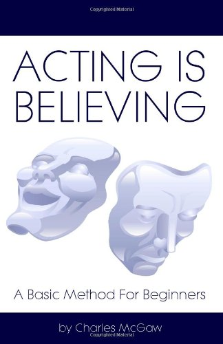 Acting Is Believing A Basic Method for Beginners N/A edition cover