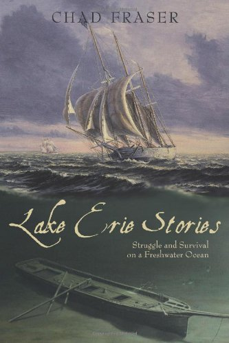 Lake Erie Stories Struggle and Survival on a Freshwater Ocean  2008 9781550027822 Front Cover