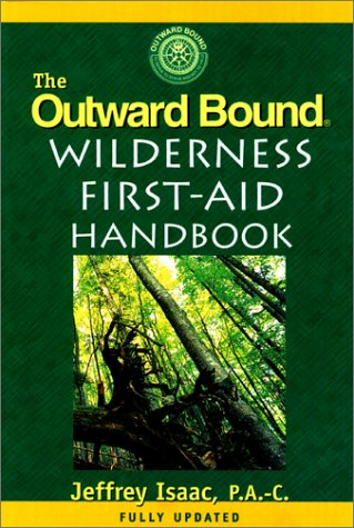 Outward Bound Wilderness First-Aid Handbook  3rd 1998 (Revised) 9781558216822 Front Cover