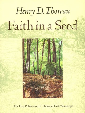 Faith in a Seed The Dispersion of Seeds and Other Late Natural History Writings  1993 (Reprint) edition cover