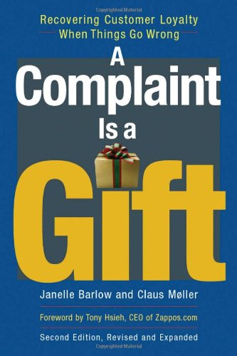 Complaint Is a Gift Recovering Customer Loyalty When Things Go Wrong 2nd 2008 edition cover