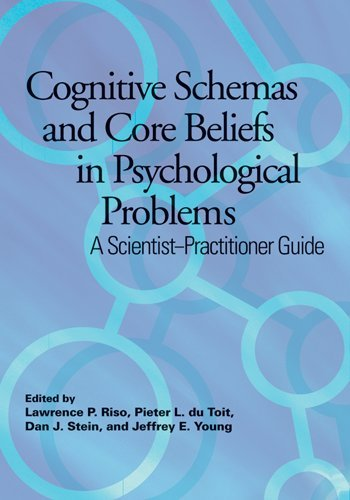 Cognitive Schemas and Core Beliefs in Psychological Problems A Scientist-Practitioner Guide  2007 9781591477822 Front Cover