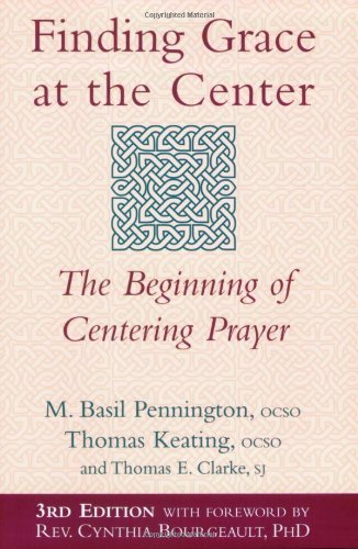 Finding Grace at the Center The Beginning of Centering Prayer 3rd edition cover