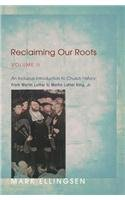 Reclaiming Our Roots, Volume 2 An Inclusive Introduction to Church History: from Martin Luther to Martin Luther King N/A edition cover