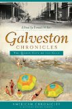 Galveston Chronicles: the Queen City of the Gulf  N/A 9781626191822 Front Cover
