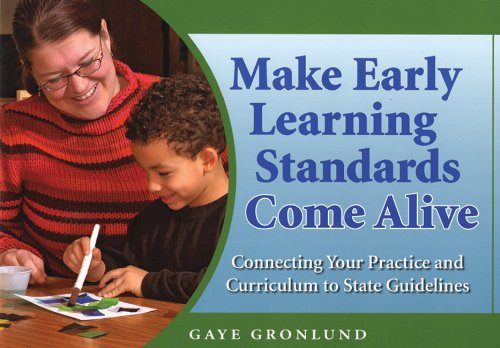 Make Early Learning Standards Come Alive Connecting Your Practice and Curriculum to State Guidelines  2006 edition cover