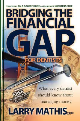 Bridging the Financial Gap for Dentists   2006 9781933596822 Front Cover
