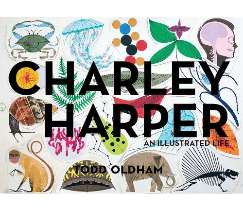 Charley Harper An Illustrated Life  2011 9781934429822 Front Cover