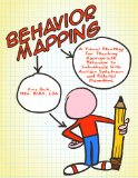 Behavior Mapping: A Visual Strategy for Teaching Appropriate Behavior to Individuals with Autism Spectrum and Related Disorders  0 edition cover