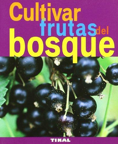 Cultivar frutas del bosque / Growing Berries:  2009 edition cover