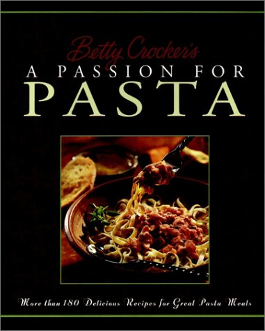 Betty Crocker's Passion for Pasta   1999 9780028630823 Front Cover