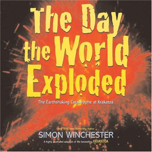 Day the World Exploded The Earthshaking Catastrophe at Krakatoa N/A 9780061239823 Front Cover
