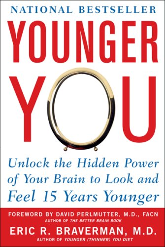 Younger You Unlock the Hidden Power of Your Brain to Look and Feel 15 Years Younger  2007 edition cover
