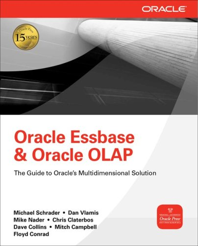 Oracle Essbase & Oracle OLAP The Guide to Oracle's Multidimensional Solution  2010 9780071621823 Front Cover
