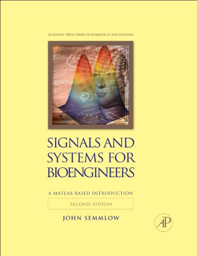 Signals and Systems for Bioengineers A MATLAB-Based Introduction 2nd 2012 edition cover